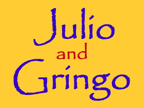Julio and Gringo