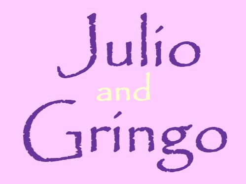 Julio and Gringo